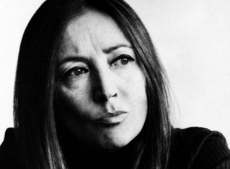 È la molla della vita, il coraggio – Oriana Fallaci